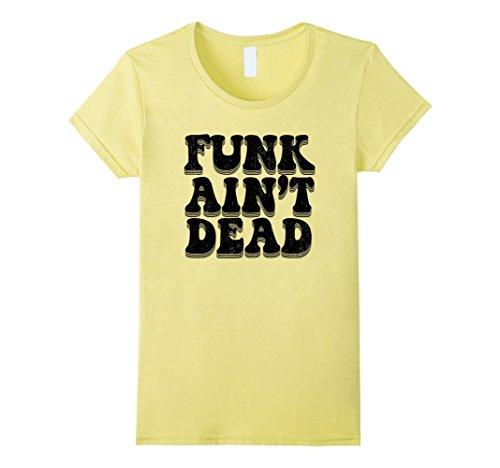 [Women's FUNK AIN'T DEAD | 70s Music Dance Party Funky Beats T-shirt Large Lemon] (70s Ladies Fashion)