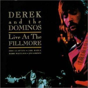 Derek & The Dominos: Live at The Fillmore by Derek & The Dominos (2000-12-20)