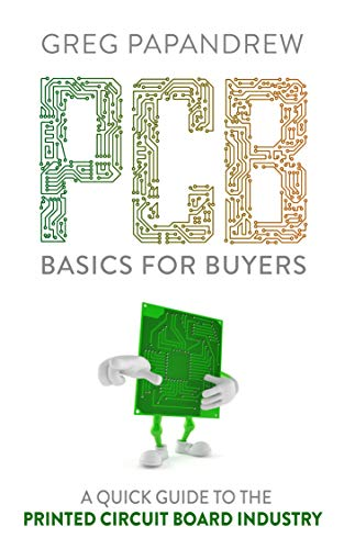 PCB Basics for Buyers: A Quick Guide to the Printed Circuit Board Industry