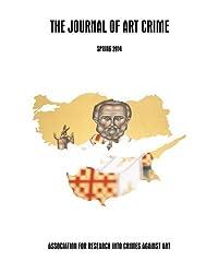 The Journal of Art Crime: Spring 2014: Issue 11 (Volume 11)