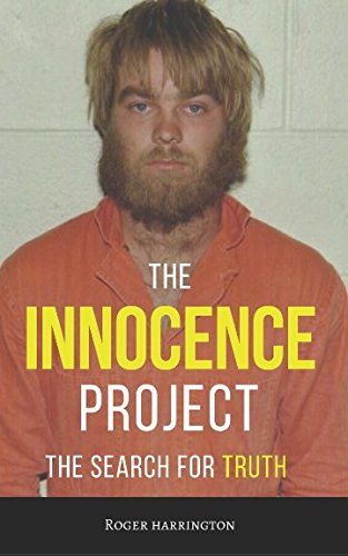 THE INNOCENCE PROJECT: The Search For Truth