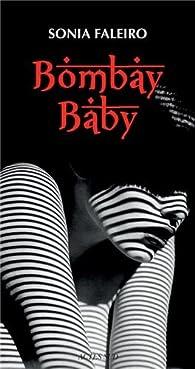 Bombay baby par Sonia Faleiro
