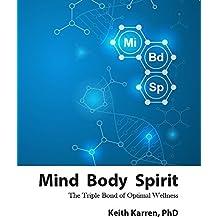 Mind Body Spirit: The Triple Bond of Optimal Wellness