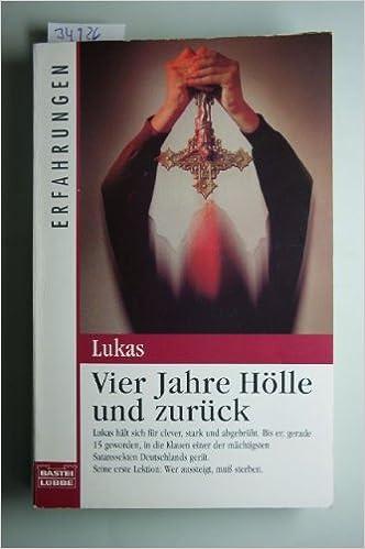 Vier Jahre Hölle und zurück: Amazon.de: Lukas: Bücher