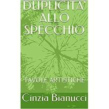DUPLICITA' ALLO SPECCHIO: TAVOLE ARTISTICHE (Sperimentazioni artistiche Vol. 1) (Italian Edition)