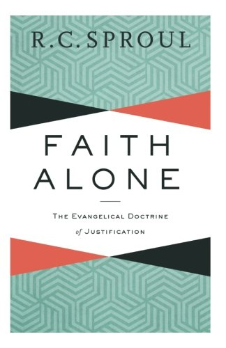 Faith Alone: The Evangelical Doctrine of Justification (Paperback)