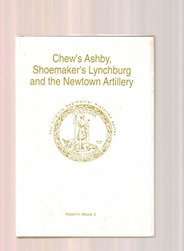 Chew's Ashby, Shoemaker's Lynchburg, and the Newtown Artillery