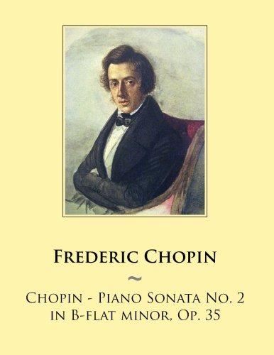 Chopin - Piano Sonata No. 2 in B-flat minor, Op. 35 (Samwise Music For Piano) (Volume 43) (35 Piano Sonatas)