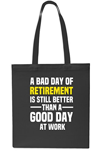 Bag 10 Tote A At BLACK Gym Shopping Work Day Still 42cm BLACK Is A Better Good litres Bad Day x38cm Retirement Than Beach Of xPWRTqO