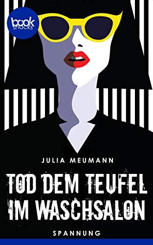 Tod dem Teufel im Waschsalon (Kurzgeschichte, Krimi) (Die booksnacks Kurzgeschichten-Reihe 183) (German Edition)]()