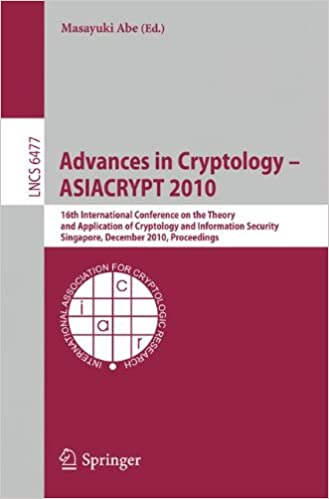 Book Advances in Cryptology - ASIACRYPT 2010: 16th International Conference on the Theory and Application of Cryptology and Information Security, ... (Lecture Notes in Computer Science)