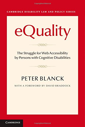 eQuality: The Struggle for Web Accessibility by Persons with Cognitive Disabilities (Cambridge Disability Law and Policy