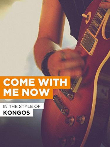 """Come With Me Now in the Style of""""KONGOS"""""""