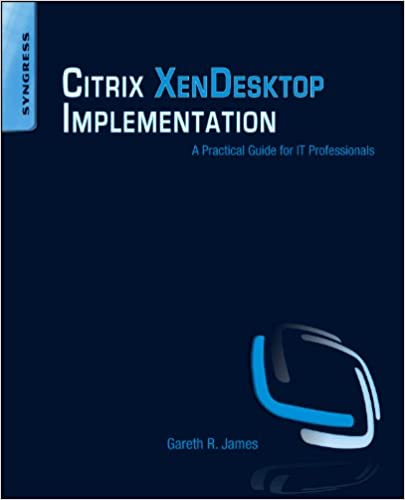 Amazon com: Citrix XenDesktop Implementation: A Practical Guide for