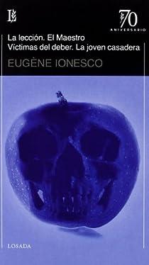 Leccion, La / El Maestro / Victimas Del Deber / La Joven Casadera par Ionesco