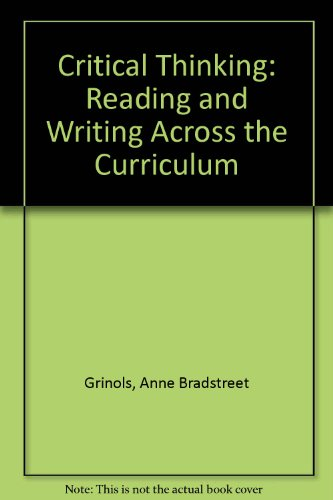 Critical Thinking: Reading and Writing Across the Curriculum