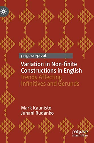 Variation in Non-finite Constructions in English: Trends Affecting Infinitives and Gerunds...