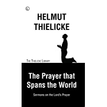 The Prayer that Spans the World: Sermons on the Lord's Prayer