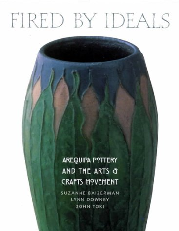 Fired by Ideals: Arequipa Pottery and the Arts and Crafts Movement