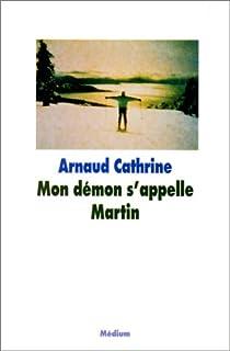 Mon démon s'appelle Martin, Cathrine, Arnaud