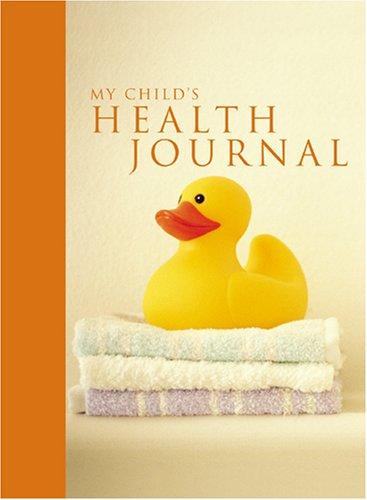 Read Online My Child's Health Journal pdf epub