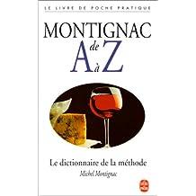 MONTIGNAC DE A A Z: LE DICTIONNAIRE DE LA METHODE