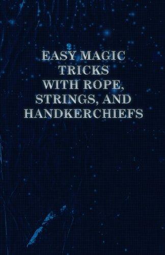 Easy Magic Tricks with Rope, Strings, and Handkerchiefs pdf epub