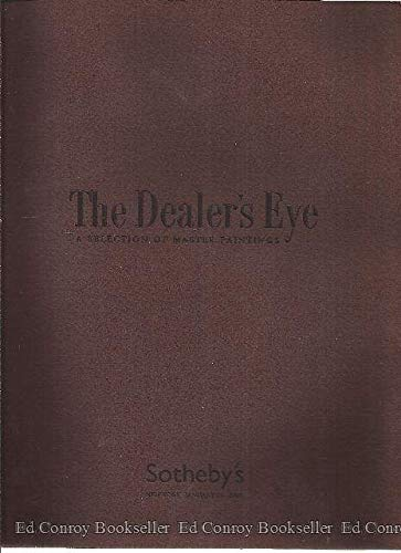 The Dealer's Eye: a Selection of Master Paintings-Sotheby's New York-January 26, 2006 (De Hooch, a. De Dreux, F. Bayeu Y Subias, J. a. Vallin, and Others) ebook
