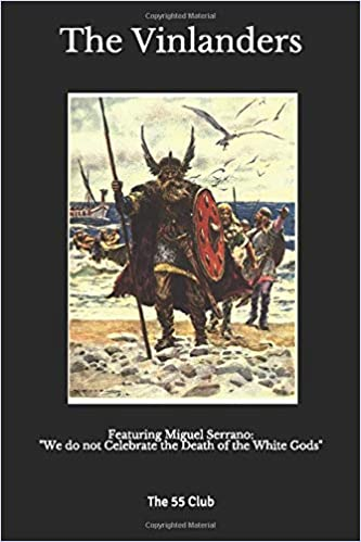 The Vinlanders: Featuring Miguel Serrano: We do not Celebrate the Death of the White Gods