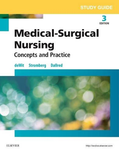 Study Guide for Medical-Surgical Nursing: Concepts and Practice, 3e by Susan C. deWit MSN RN CNS PHN (2016-01-04)