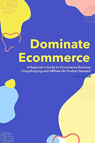 Amazon.com: Dominate Ecommerce: A Beginners Guide to ...