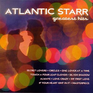 Atlantic Starr - Greatest Hits