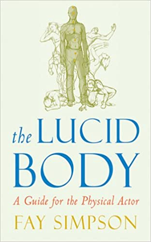 The lucid body a guide for the physical actor kindle edition by the lucid body a guide for the physical actor kindle edition by fay simpson michael howard humor entertainment kindle ebooks amazon fandeluxe Choice Image