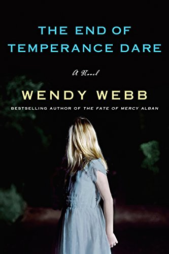 The End of Temperance Dare: A Novel by [Webb, Wendy]