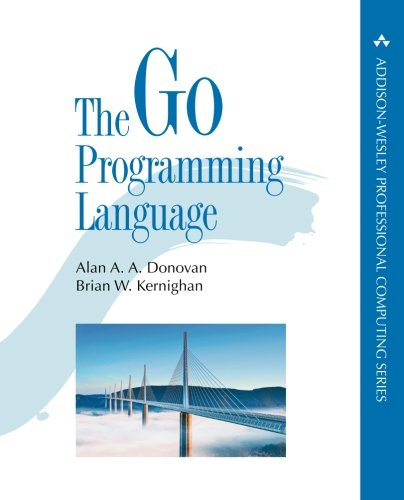 The Go Programming Language (Addison-Wesley Professional Computing Series) by Addison-Wesley Professional