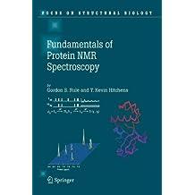 Fundamentals of Protein NMR Spectroscopy