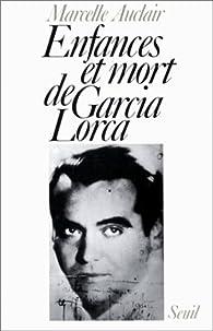 Enfances et mort de Garcia Lorca par Marcelle Auclair