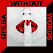Opera Without Words: 50 Instrumental Versions of Arias & Overtures with Mozart, Puccini, Verdi &a