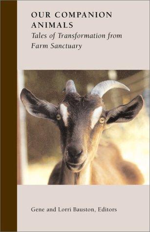 Our Companion Animals : Tales of Transformation from Farm Sanctuary pdf epub