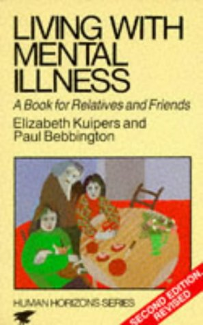 Living with Mental Illness: A Book for Relatives and Friends (Human horizons)