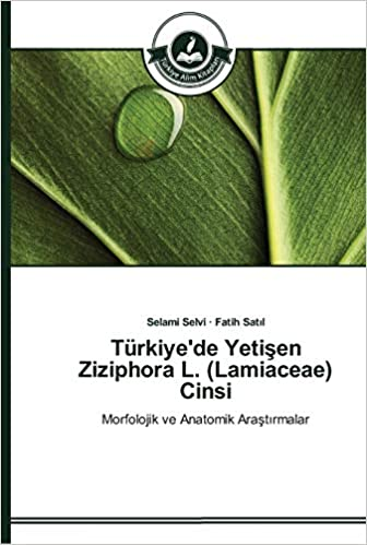 Türkiye De Yetişen Ziziphora L Lamiaceae Cinsi Turkish Edition Selvi Selami Satıl Fatih 9783639672725 Books