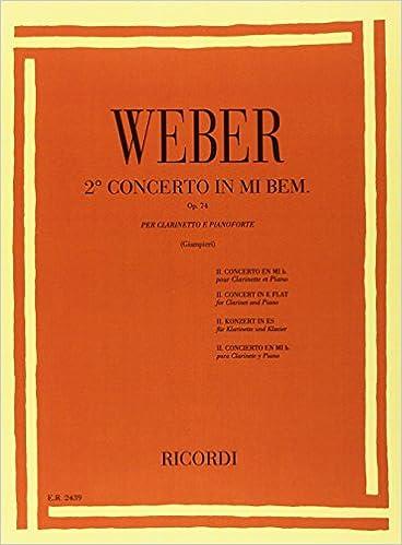 Op Riduzione Per Clarinetto E Pianoforte Concerto N 74  Per Clarinetto E Orchestra 2 In Mi Bem