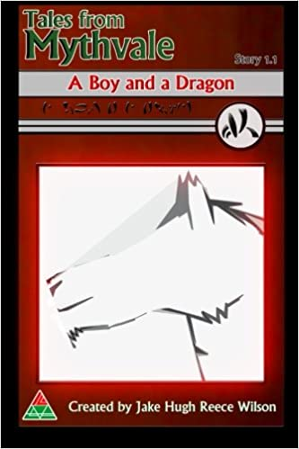 A Boy and a Dragon (Tales from Mythvale): Jake Hugh Reece ...