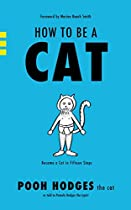 How To Be A Cat: Become A Cat In Fifteen Steps