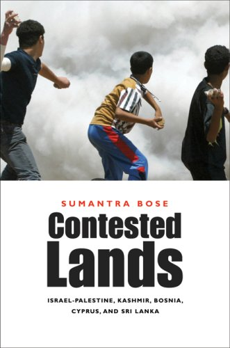 Contested Lands: Israel-Palestine; Kashmir; Bosnia; Cyprus and Sri Lanka
