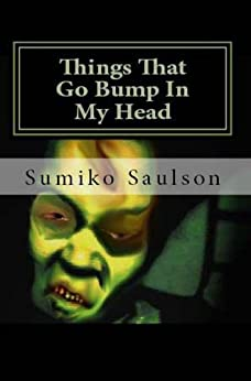 Things That Go Bump In My Head by [Saulson, Sumiko]