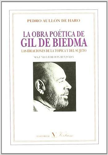 La obra poética de Gil de Biedma: Las ideaciones de la tópica y del sujeto (Spanish Edition): Pedro Aullon Haro: 9788479622589: Amazon.com: Books
