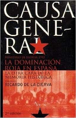 CAUSA GENERAL. LA DOMINACION ROJA EN ESPAÑA. AVANCE DE LA INFORMACION INSTRUIDA POR EL MINIST. PCO EN 1943.: Amazon.es: VV.AA.: Libros