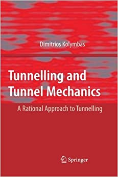 Tunnelling and Tunnel Mechanics: A Rational Approach to Tunnelling by Dimitrios Kolymbas (2010-11-09)