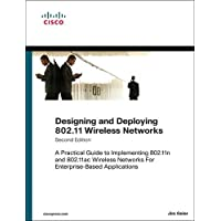 Designing and Deploying 802.11 Wireless Networks: A Practical Guide to Implementing 802.11n and 802.11ac Wireless Networks For Enterprise-Based Applications (2nd Edition)